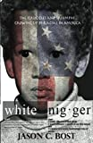 White Nigger: The Struggles & Triumphs Growing Up Bi-Racial in America