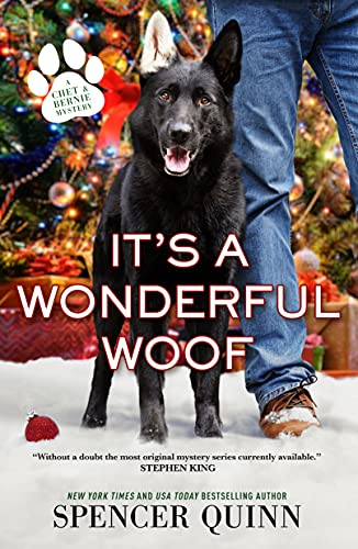 It's a Wonderful Woof (A Chet & Bernie Mystery Book 12) by [Spencer Quinn]