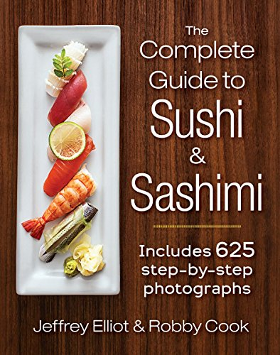 Complete Guide to Sushi and Sashimi: Includes 625 Step-By-Step Photographs