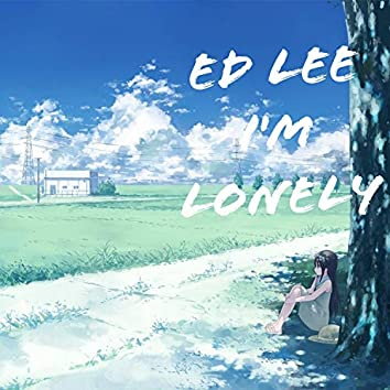 I'm Lonely
