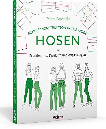 Schnittkonstruktion in der Mode: Hosen: Grundschnitt, Passform und Anpassungen