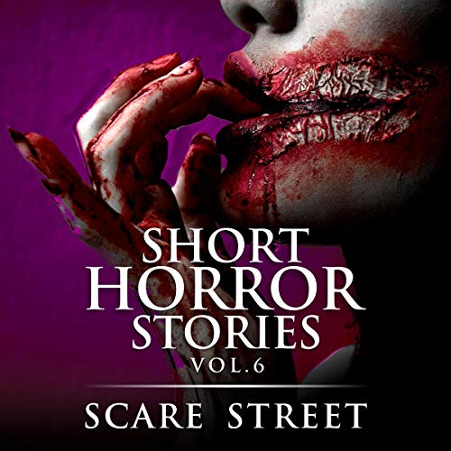 Short Horror Stories: Vol. 6: Scary Ghosts, Monsters, Demons, and Hauntings (Supernatural Suspense Collection)