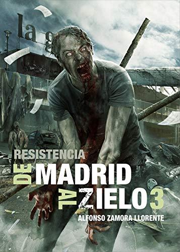 De Madrid al Zielo 3: Resistencia (Línea Z)