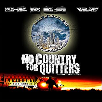 NO Country for Quitters