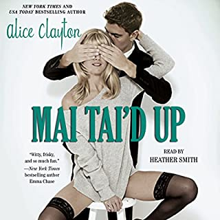 Mai Tai'd Up                   By:                                                                                                                                 Alice Clayton                               Narrated by:                                                                                                                                 Heather Smith                      Length: 8 hrs and 53 mins     303 ratings     Overall 4.3