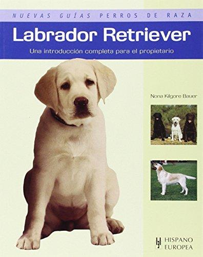 Labrador Retriever (Nuevas guías perros de raza)