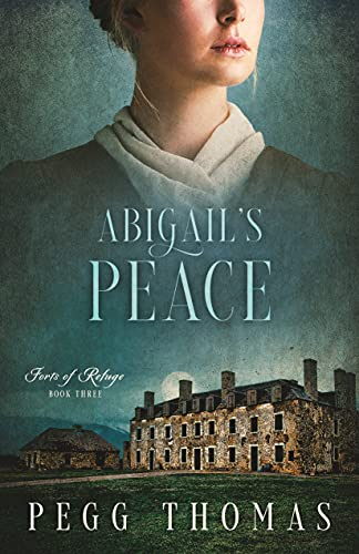 Abigail's Peace: Forts of Refuge - Book Three (English Edition)