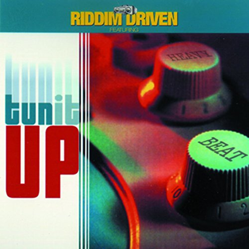 Riddim Driven: Tun It Up