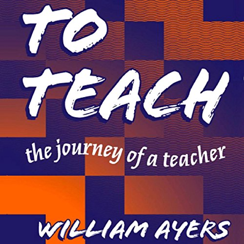 To Teach     The Journey of a Teacher 3rd Edition              By:                                                                                                                                 William Ayers                               Narrated by:                                                                                                                                 Kevin Pierce                      Length: 9 hrs and 6 mins     3 ratings     Overall 4.7