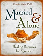 Married and Alone: Healing Exercises for Spouses