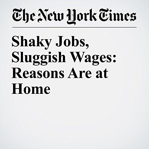 Shaky Jobs, Sluggish Wages: Reasons Are at Home copertina