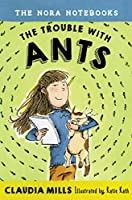 The Nora Notebooks, Book 1: The Trouble with Ants 0385391633 Book Cover