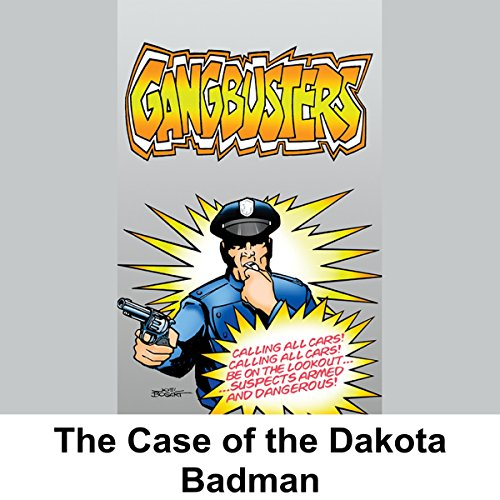 Gangbusters: The Case of the Dakota Badman audiobook cover art