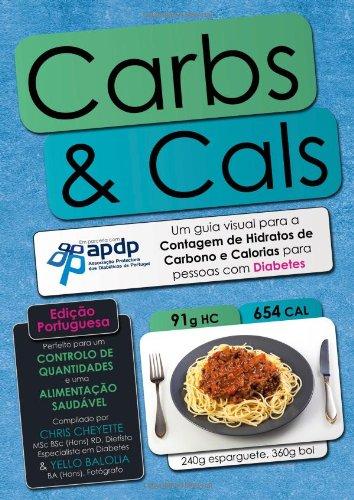 Carbs & Cals (ed. Portuguesa): Um Guia Visual Para a Contagem De Hidratos De Carbono E Calorias Para Pessoas Com Diabetes