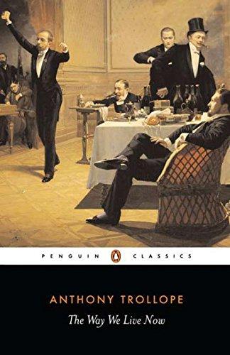 The Way We Live Now (Penguin Classics)