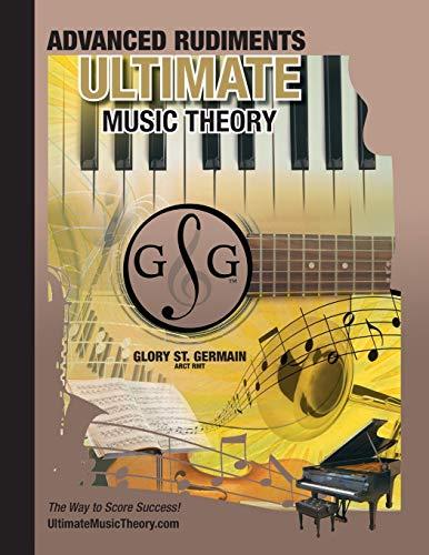 Advanced Rudiments Workbook - Ultimate Music Theory: Advanced Music Theory Workbook (Ultimate Music Theory) includes UMT Guide & Chart, 12 ... (Ultimate Music Theory Rudiments Books)