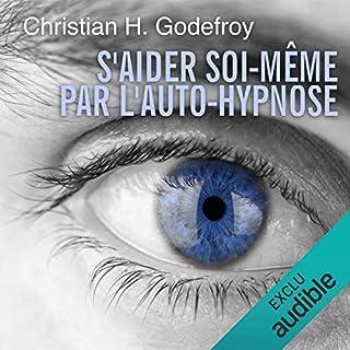 S'aider soi-même par l'auto-hypnose                   De :                                                                                                                                 Christian H. Godefroy                               Lu par :                                                                                                                                 Cyril Godefroy                      Durée : 8 h et 14 min     49 notations     Global 4,0
