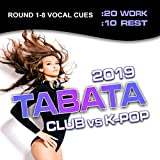 Tabata Club vs K-Pop 2019 (20 / 10 Interval Workout, Round 1-8 Vocal Cues)