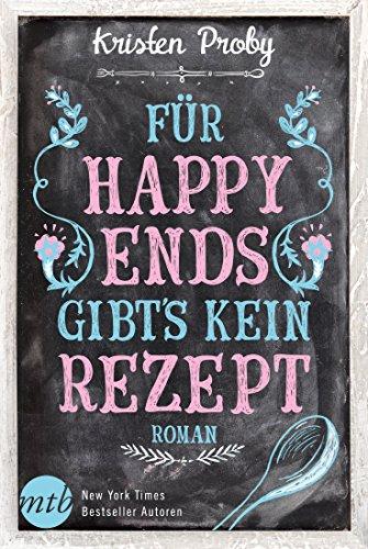 Für Happy Ends gibt`s kein Rezept: Liebesroman (Fusion 1) von [Kristen Proby, Ralph Sander]