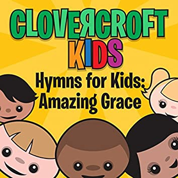 Hymns for Kids: Amazing Grace