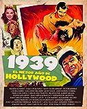 1939 el mejor año de Hollywood (COLECCION ANIVERSARIOS)