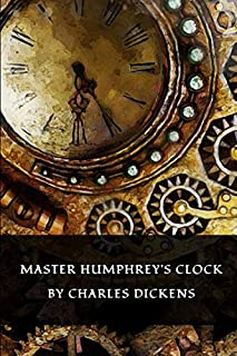MASTER HUMPHREY'S CLOCK: Classic Book by CHARLES DICKENS with Original Illustration