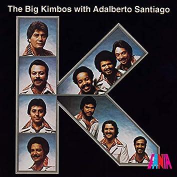 The Big Kimbos With Adalberto Santiago