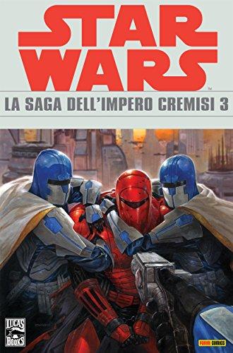 Star Wars Legends - La saga dell'Impero Cremisi 3 (Italian Edition)