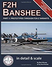 F2H Banshee in Detail & Scale Part 1: Prototypes Through F2H-2 Variants (Detail & Scale Series)