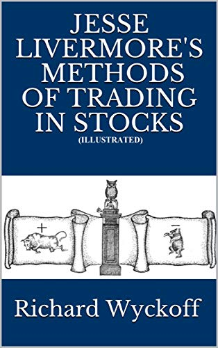 Jesse Livermore's Methods of Trading in Stocks (Illustrated) (English Edition)