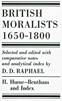 British Moralists: 1650-1800 (Volumes 2): Volume II: Hume - Bentham, and Index by Unknown(1991-02-15)