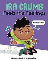 Ira Crumb Feels the Feelings