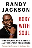 Body with Soul: Shed Pounds, End Diabetes, and Transform Your Health