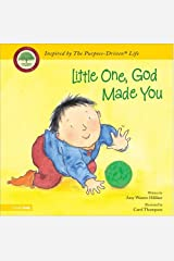 Little One, God Made You (Purpose Driven Life, The) Board book