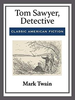 Tom Sawyer, Detective by [Mark Twain]