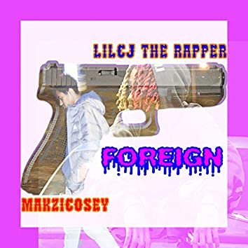 Foreign (feat. Makzicosey)