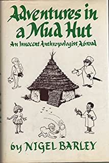 Adventures in a Mud Hut: An Innocent Anthropologist Abroad