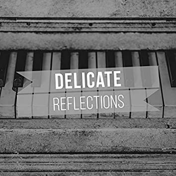 # Delicate Reflections