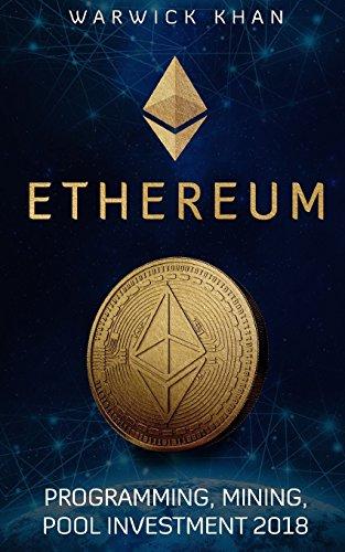 Ethereum: programming, mining, pool investment 2018