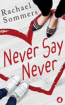Never Say Never by [Rachael Sommers]
