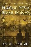 Plague Pits & River Bones (The Detective Lavender Mysteries, 4)