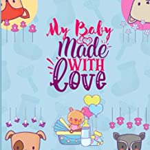 """My Baby Made With Love: Baby Shower Advice Book With Wishes Sign In Book for Sweet Baby - 8.25"""" x 8.25"""" 150 pages"""