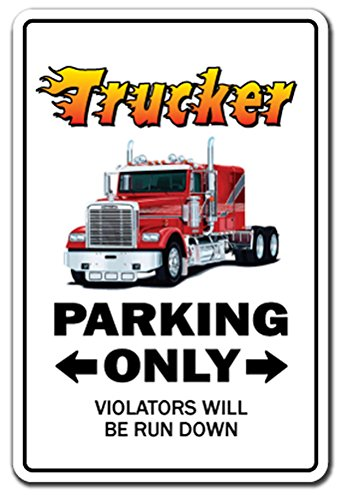 "TRUCKER Sign parking street semi truck driver 18 lorry dump tanker trailer | Indoor/Outdoor | 12"" Tall Plastic Sign"