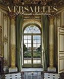 Versailles: A Private Invitation (STYLE ET DESIGN - LANGUE ANGLAISE)