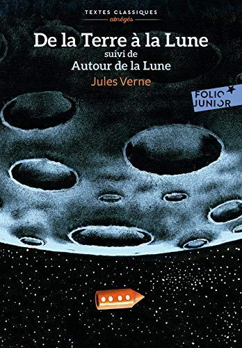 De la Terre à la Lune suivi de Autour de la Lune - Folio Junior Textes Classiques