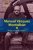 Manuel Vázquez Montalbán: Barça, cultura i esport: 4 (Base Esport)