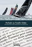 Prélude au Vendée Globe - Regards d'écrivains, de marins et de chercheurs