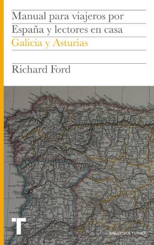 Manual para viajeros: Asturias y Galicia (Biblioteca Turner)