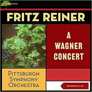 A Wagner Concert (Recordings of 1941)