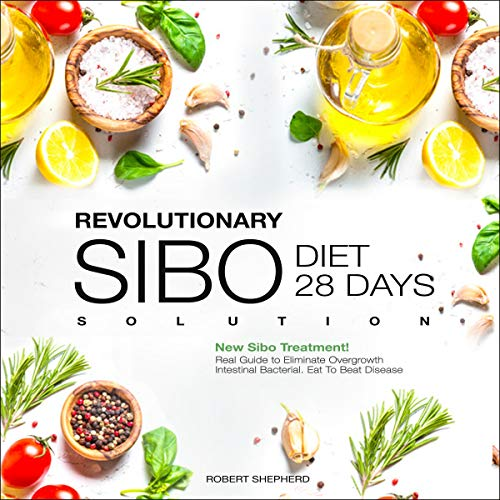 Sibo Diet: Revolutionary Real 28 Days Solution Guide to Eliminate Overgrowth Intestinal Bacterial Titelbild